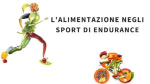 L'Alimentazione negli Sport di Endurance